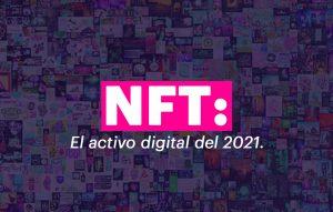 NFT: Token no fungible el activo digital del 2021.